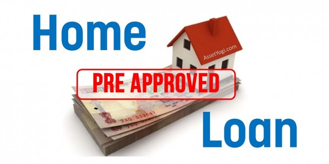 Pre Approved Home Loans – What, Why and How?