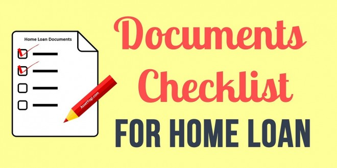 Documents Required for Home Loan – CHECKLIST & TIPS