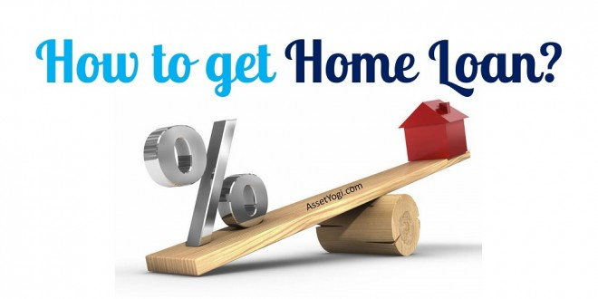 Home Loan Procedure   How to get Home Loan?   Process