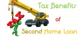 Income Tax Benefit on Second Home Loan – Complete Guide