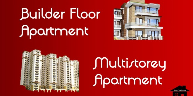 What is Builder Floor Apartment & Multistorey Apartment?