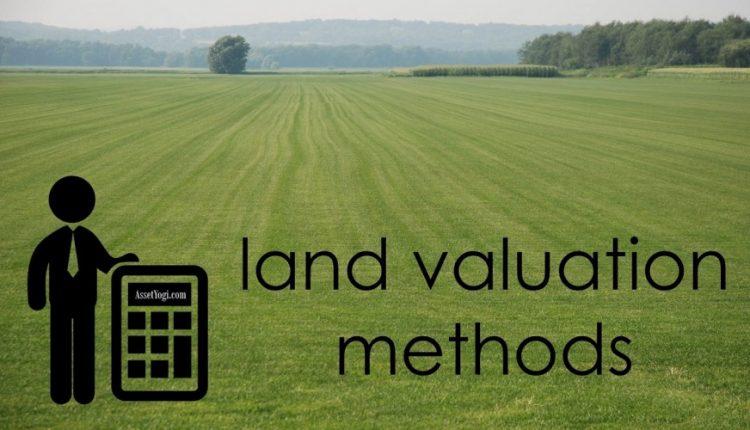 land valuation methods  u0026 factors for valuation of land
